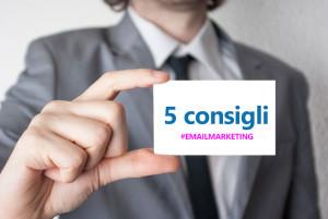 5 utili consigli per il vostro email marketing