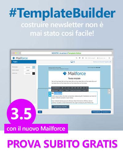 Con il nuovo Template Builder di Mailforce costruisci newsletter responsive in pochi minuti